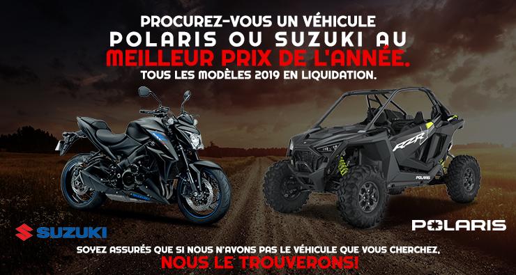 Procurez-vous un véhicule Polaris ou Suzuki au meilleur prix de l'année.